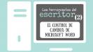 El control de cambios de Microsoft Word | Las herramientas del escritor (2)