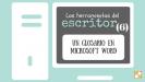 Un glosario en Microsoft Word | Las herramientas del escritor (6)